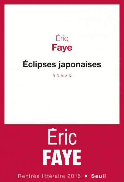Critique – Éclipses japonaises – Eric Faye – Seuil
