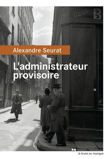 Critique – L'administrateur provisoire – Alexandre Seurat – Le Rouergue