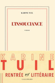 Critique – L'insouciance – Karine Tuil – Gallimard