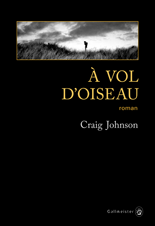 Critique – A vol d'oiseau – Craig Johnson – Gallmeister