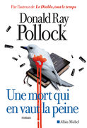 Critique – Une mort qui en vaut la peine – Donald Ray Pollock – Albin Michel