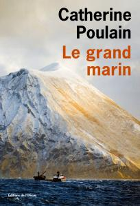 Critique – Le grand marin – Catherine Poulain – L'Olivier