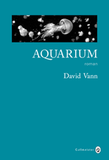 Critique – Aquarium – David Vann – Gallmeister