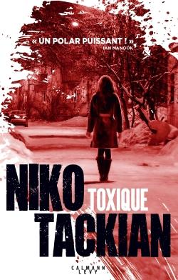 Critique – Toxique – Niko Tackian – Calmann-Lévy
