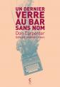 Critique – Un dernier verre au bar sans nom – Don Carpenter – Éditions Cambourakis