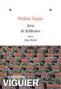 Critique – Aveu de faiblesses – Frédéric Viguier – Albin Michel