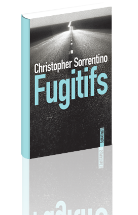 Critique – Fugitifs – Christopher Sorrentino – Sonatine