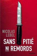 Critique – Sans pitié ni remords – Nicolas Lebel – Marabout