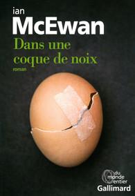 Critique – Dans une coque de noix – Ian McEwan – Gallimard