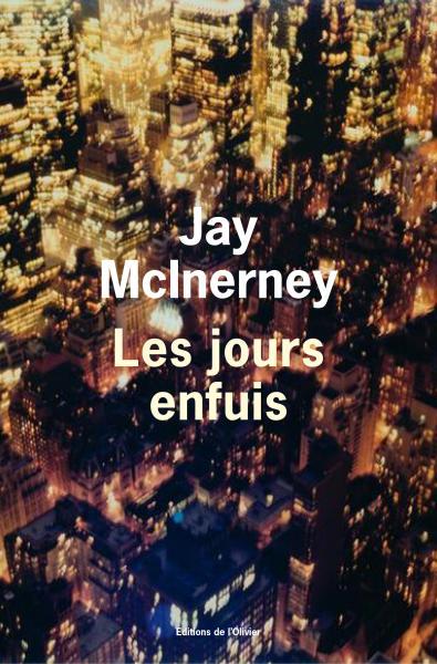 Critique – Les jours enfuis – Jay McInerney – L'Olivier