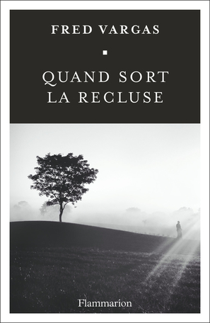 Critique – Quand sort la recluse – Fred Vargas – Flammarion
