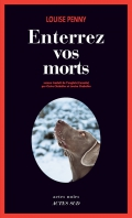 Critique – Enterrez vos morts – Louise Penny – Actes Sud