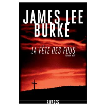 Critique – La fête des fous – James Lee Burke – Rivages
