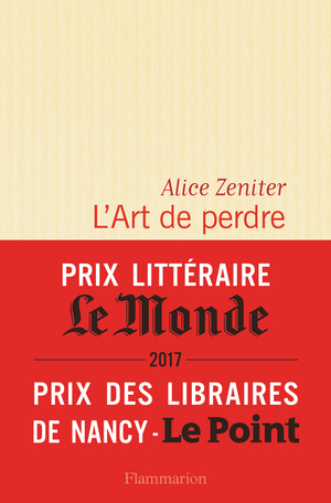 Critique – L'art de perdre – Alice Zeniter – Flammarion