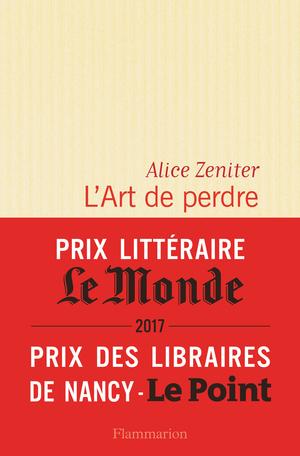 Critique – L'art de perdre – Alice Zeniter – Flammarion