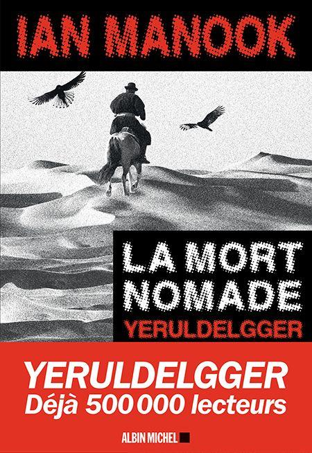Critique – La mort nomade – Ian Manook – Albin Michel