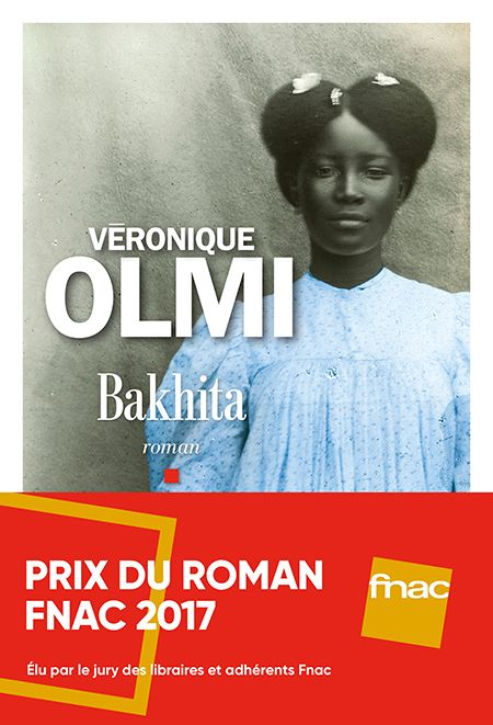 Critique – Bakhita – Véronique Olmi – Albin Michel