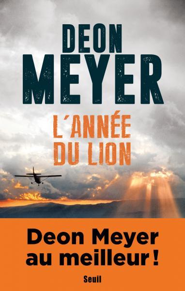 Critique – L'année du lion – Deon Meyer – Seuil – 2017