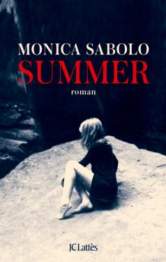 Critique – Summer – Monica Sabolo – JC Lattès