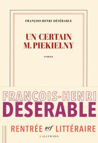 Critique – Un certain M. Piekielny – François-Henri Désérable – Gallimard