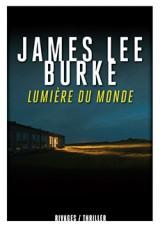 Critique – Lumière du monde – James Lee Burke – Rivages