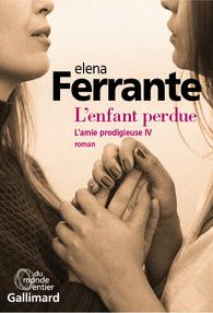 Critique – L'enfant perdue – Elena Ferrante – Gallimard