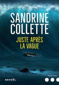 Critique – Juste après la vague – Sandrine Collette – Denoël