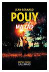 Critique – Ma ZAD – Jean-Bernard Pouy – Gallimard