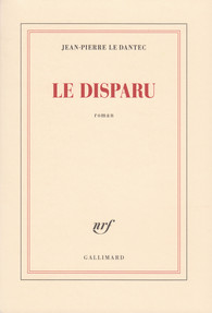 Critique – Le disparu – Jean-Pierre Le Dantec – Gallimard