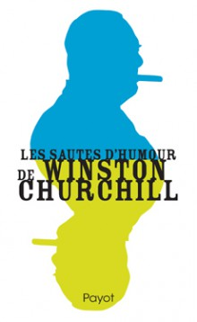 Critique – Les sautes d'humour de Winston Churchill – Winston Churchill – Dominique Henright – Payot