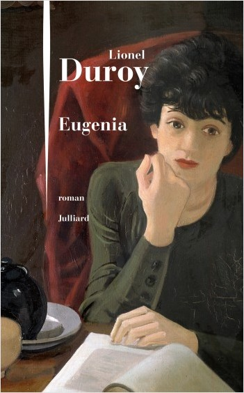 Critique – Eugenia – Lionel Duroy – Julliard