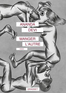 Critique – Manger l'autre – Ananda Devi – Grasset