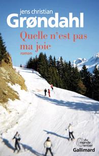 Critique – Quelle n'est pas ma joie – Jens Christian Grondahl – Gallimard