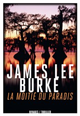 Critique – La moitié du paradis – James Lee Burke – Rivages