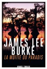 Critique – La moitié du paradis – James Lee Burke – Rivages