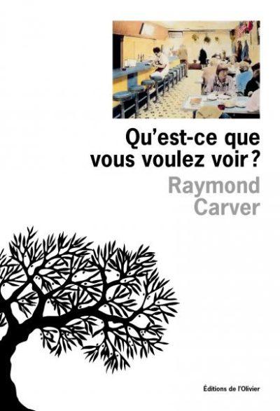 Critique – Qu'est-ce que vous voulez voir? – Raymond Carver