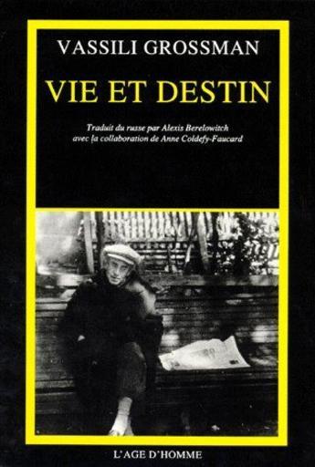 Critique – Vie et destin – Vassili Grossman – L'Age d'homme