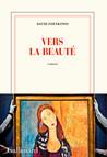 Critique – Vers la beauté – David Foenkinos – Gallimard