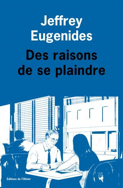 Critique – Des raisons de se plaindre – Jeffrey Eugenides – L'Olivier