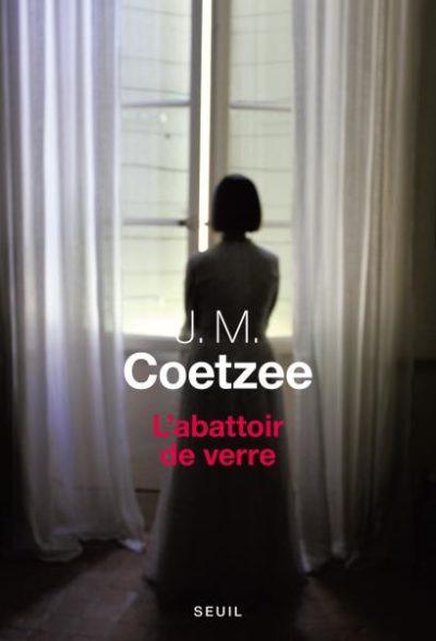 Critique – L'abattoir de verre – J. M. Coetzee – Seuil