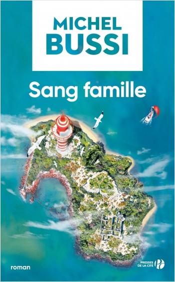 Critique – Sang famille – Michel Bussi – Presses de la Cité