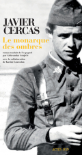 Critique – Le monarque des ombres – Javier Cercas – Actes Sud