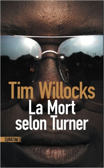 Critique – La mort selon Turner – Tim Willocks – Sonatine