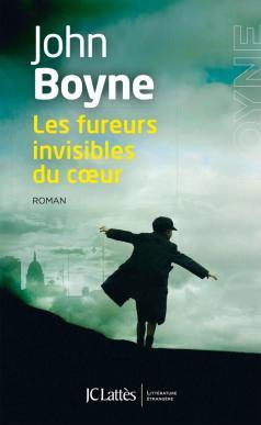 Critique – Les fureurs invisibles du cœur – John Boyne – JC Lattès