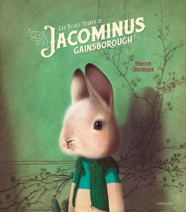 Critique – Les riches heures de Jacominus Gainsborough – Rebecca Dautremer – Sarbacane