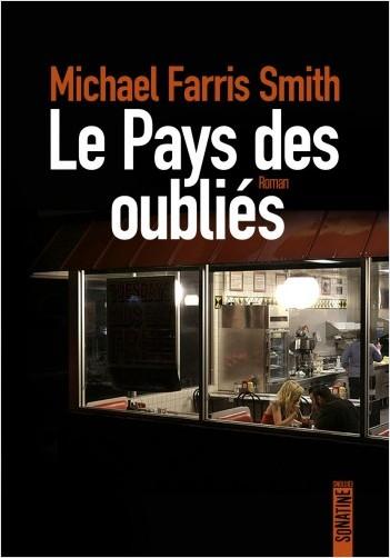 Critique – Le pays des oubliés – Michael Farris Smith – Sonatine
