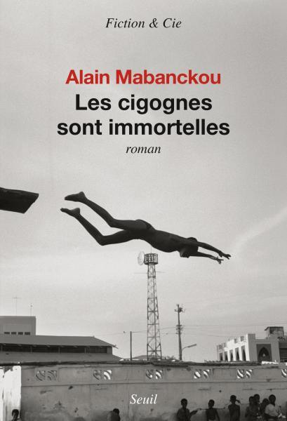 Critique – Les cigognes sont immortelles – Alain Mabanckou – Seuil