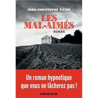 Critique – Les mal-aimés – Jean-Christophe Tixier – Albin Michel