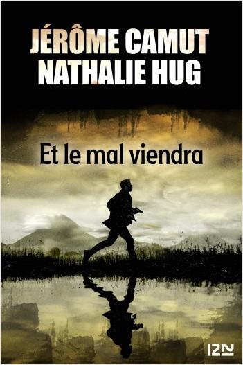 Critique – Et le mal viendra – Jérôme Camut – Nathalie Hug – Fleuve noir