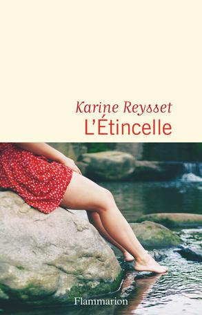 Critique – L'étincelle – Karine Reysset – Flammarion